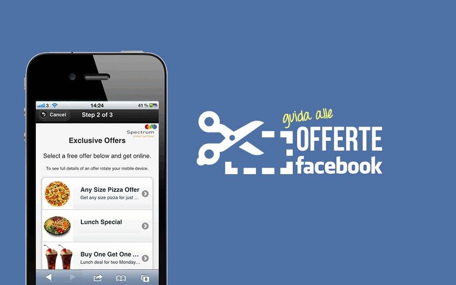 """Cosa sono e come si strutturano le """"offerte"""" di Facebook"""